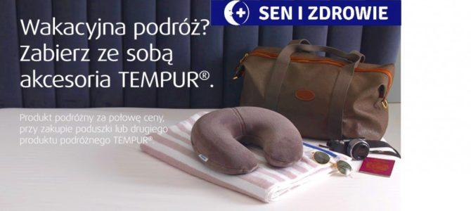 Wakacyjna podróż z produktami TEMPUR ®