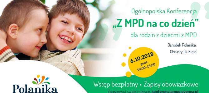 """""""Z MPD na co dzień""""– Ogólnopolska Bezpłatna Konferencja dla rodzin"""