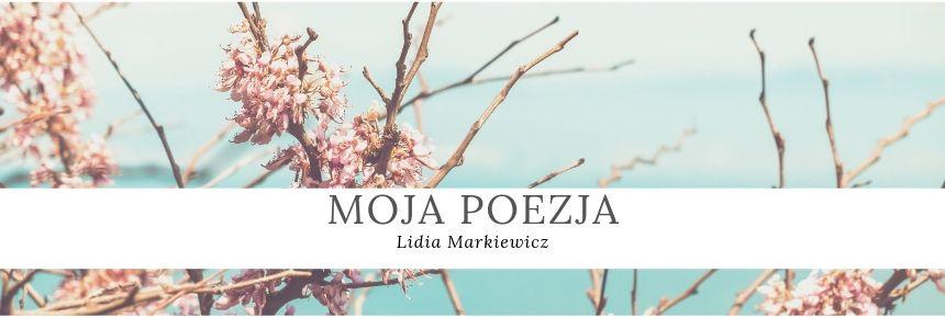 poezja Lidia Markiewicz