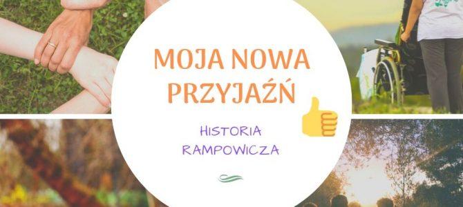 Moja nowa przyjaźń – historia Rampowicza!