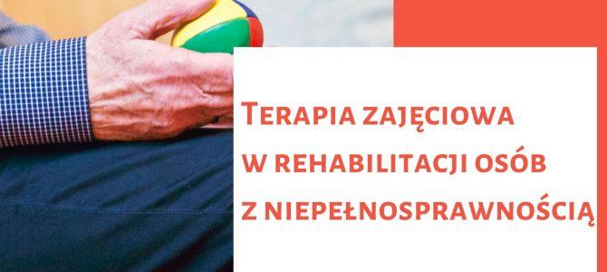 Terapia zajęciowa w rehabilitacji osób z niepełnosprawnością