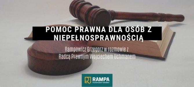 Jakiej pomocy prawnej potrzebują osoby z niepełnosprawnością? Radca Prawny Wojciech Uchman