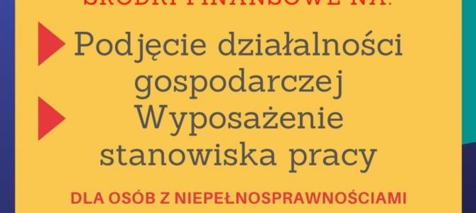 Środki na podjęcie działalności gospodarczej i wyposażenie stanowiska dla osób niepełnosprawnych- Rzeszów