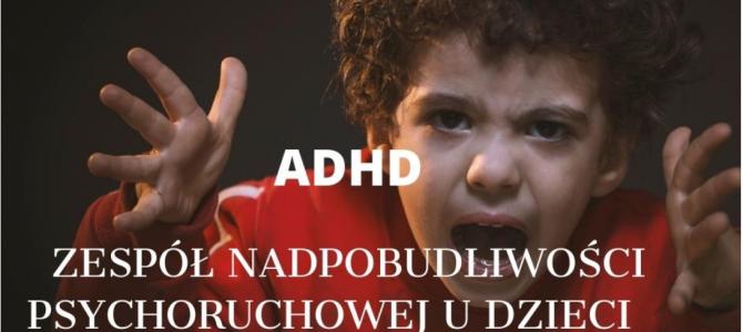 Zespół nadpobudliwości psychoruchowej u dzieci ADHD