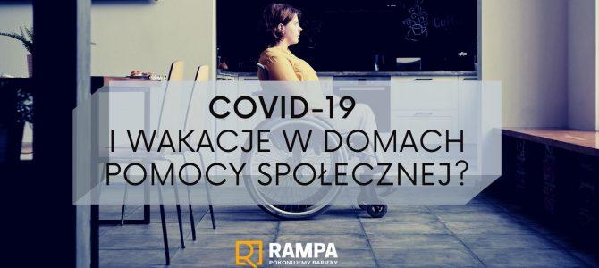 COVID-19 i wakacje w Domach Pomocy Społecznej?