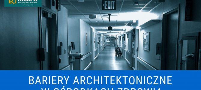 Bariery architektoniczne w Ośrodkach Zdrowia
