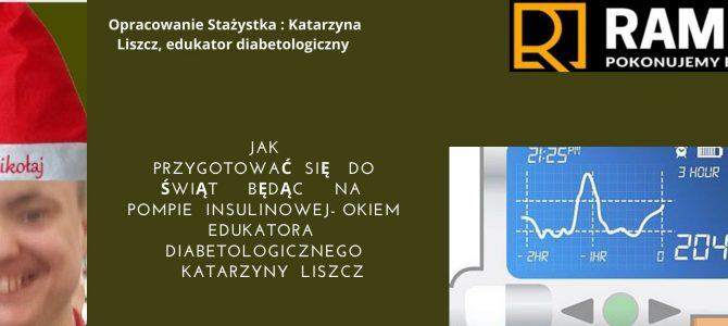 Jak przygotować się do świąt będąc na pompie insulinowej – Edukator Diabetologiczny Katarzyna Liszcz
