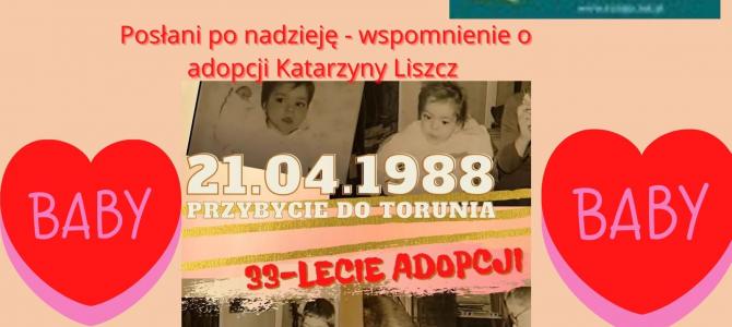Posłani po nadzieję – 33 rocznica adopcji Katarzyny Liszcz