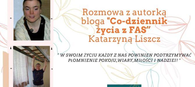 """Rozmowa z autorką bloga """"Co-dziennik życia z FAS"""" Katarzyną Liszcz"""