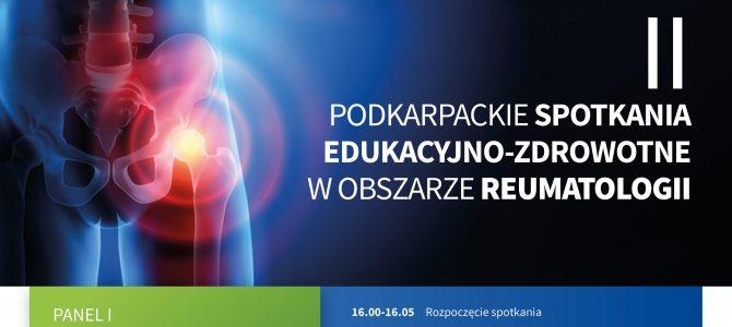 II Podkarpackie spotkania edukacyjno-zdrowotne w obszarze reumatologii