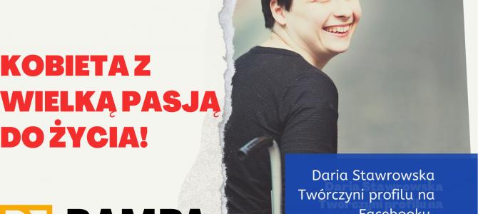 Kobieta z wielką pasją do życia! Rozmowa z Darią Stawrowską