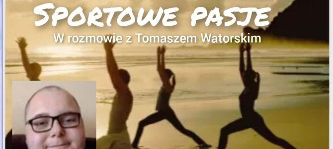 Tomasz Watorowski – Rockendrolowe sportowe pasje