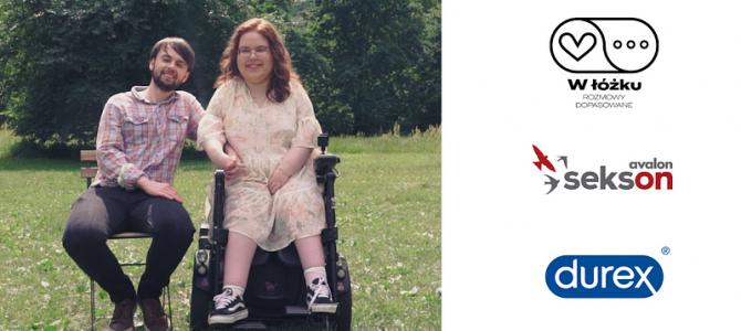 """O niepełnosprawności i seksualności – nowy odcink serii marki Durex i Fundacji Avalon """"W ŁÓŻKU. Rozmowy dopasowane"""""""