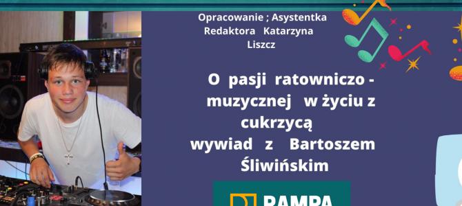 Bartosz Śliwiński – Dj Śliwa o pasji ratowniczo -muzycznej i życiu z cukrzycą
