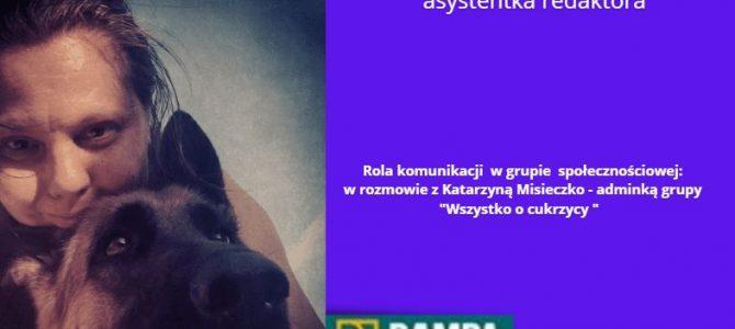 """Rola komunikacji w grupie społecznościowej – Katarzyna Misieczko  adminka grupy  """" Wszystko o cukrzycy """""""