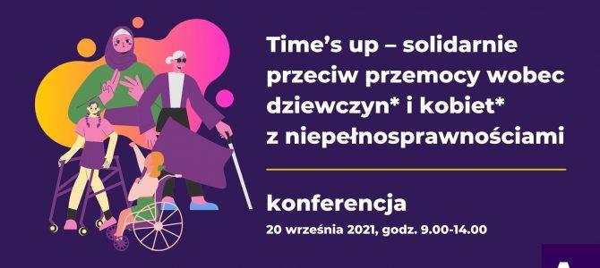 Time's up! – solidarnie przeciw przemocy wobec dziewczyn i kobiet z niepełnosprawnościami